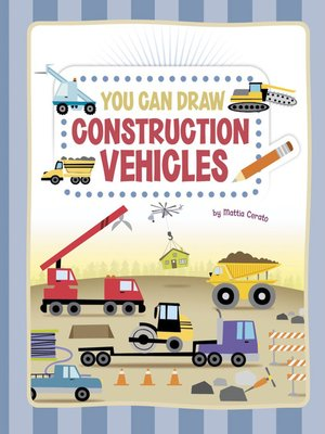 cover image of You Can Draw Construction Vehicles