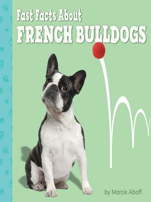 cover image of Fast Facts About French Bulldogs