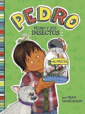 cover image of Pedro y sus insectos