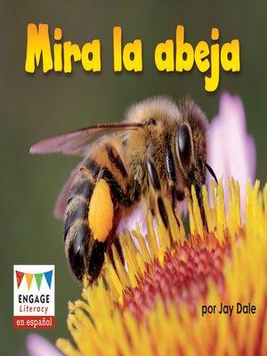 cover image of Mira la abeja