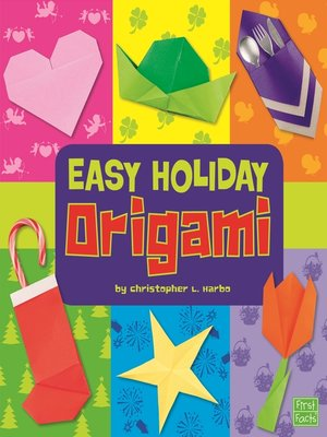 Easy Holiday Origami By Christopher L Harbo Overdrive Rakuten