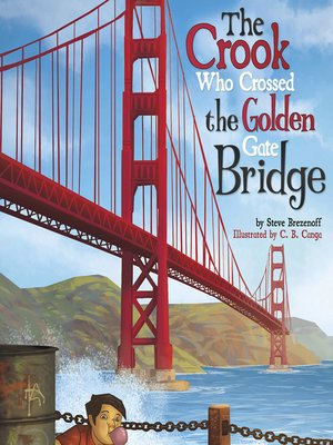 cover image of The Crook Who Crossed the Golden Gate Bridge