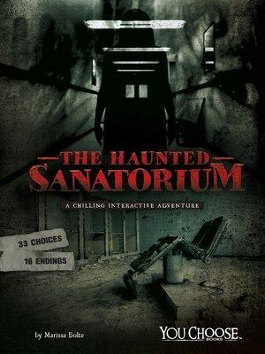 cover image of The Haunted Sanatorium