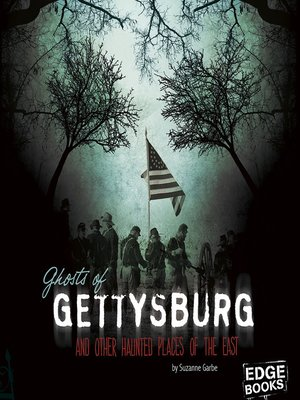 cover image of Ghosts of Gettysburg and Other Hauntings of the East