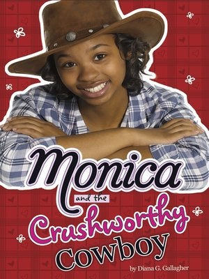 cover image of Monica and the Crushworthy Cowboy