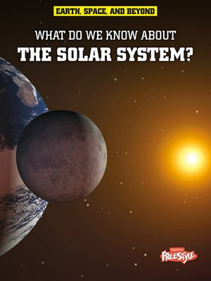 cover image of What Do We Know About the Solar System?