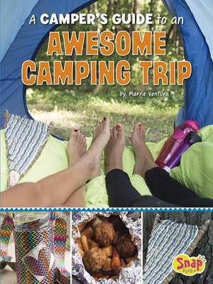 cover image of A Camper's Guide to an Awesome Camping Trip