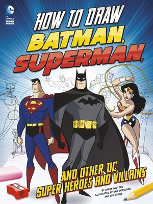 cover image of How to Draw Batman, Superman, and Other DC Super Heroes and Villains