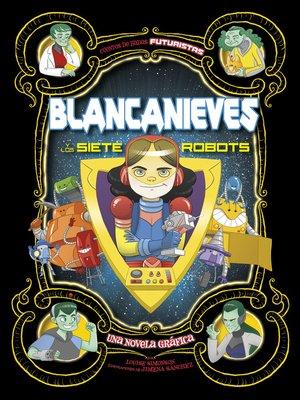 cover image of Blancanieves y los siete robots