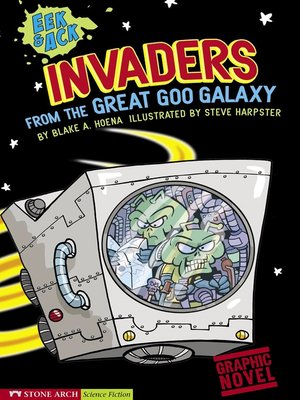 cover image of Invaders from the Great Goo Galaxy