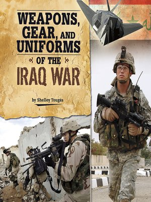 cover image of Weapons, Gear, and Uniforms of the Iraq War