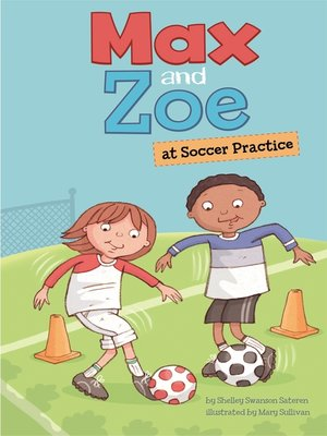 cover image of Max and Zoe at Soccer Practice