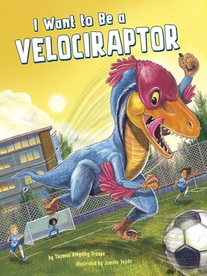 cover image of I Want to Be a Velociraptor