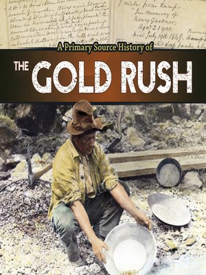 cover image of A Primary Source History of the Gold Rush