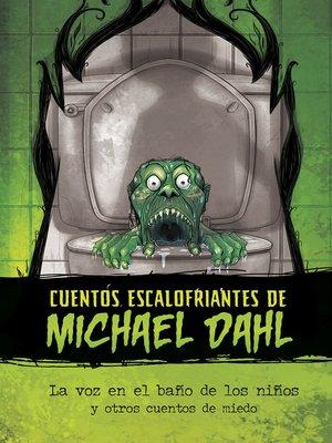 cover image of La voz en el baño de los niños y otros cuentos de miedo