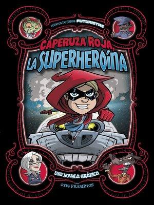 cover image of Caperuza Roja, la superheroína