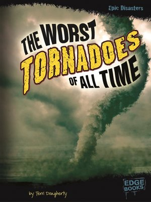 cover image of The Worst Tornadoes of All Time