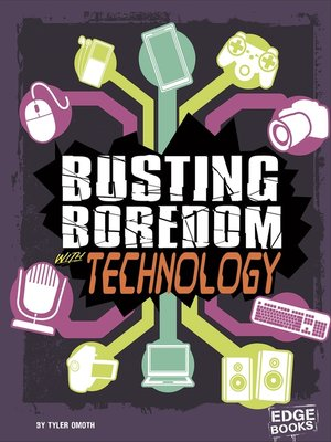 cover image of Busting Boredom with Technology
