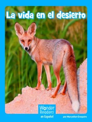 cover image of La vida en el desierto