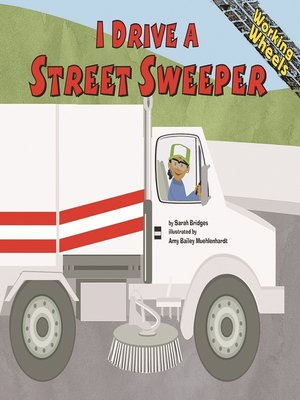cover image of I Drive a Street Sweeper