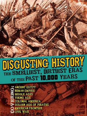 cover image of The Smelliest, Dirtiest Eras of the Past 10,000 Years