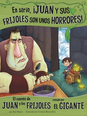 cover image of En serio, ¡Juan y sus frijoles son unos horrores!