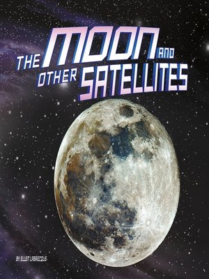 cover image of The Moon and Other Satellites