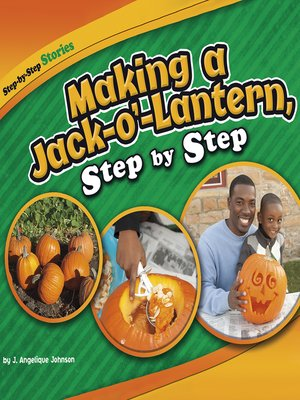cover image of Making a Jack-o'-Lantern, Step by Step