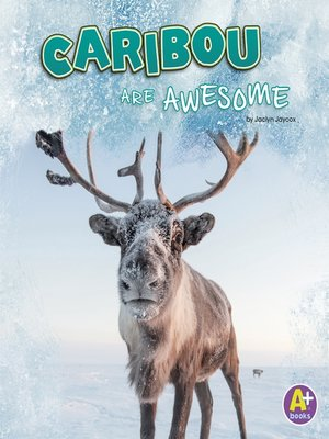 cover image of Caribou Are Awesome