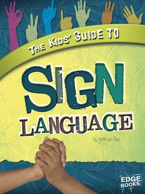 cover image of The Kids' Guide to Sign Language