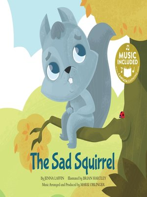 cover image of The Sad Squirrel