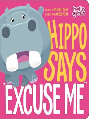 "cover image of Hippo Says ""Excuse Me"""
