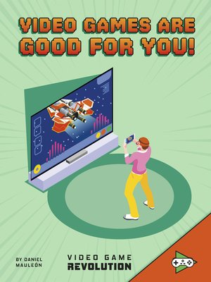 cover image of Video Games Are Good For You!