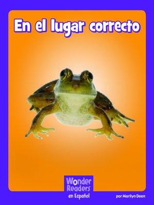 cover image of En el lugar correcto