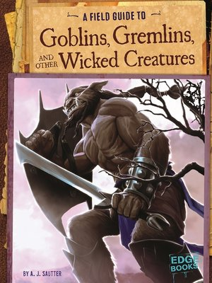 cover image of A Field Guide to Goblins, Gremlins, and Other Wicked Creatures
