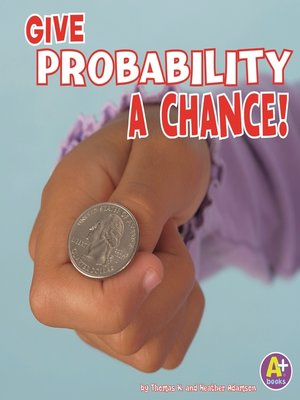 cover image of Give Probability a Chance!