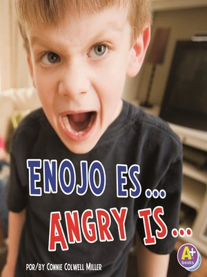 cover image of Enojo es.../Angry Is...