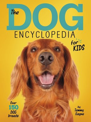 cover image of The Dog Encyclopedia for Kids