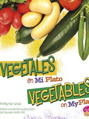 cover image of Vegetales en Mi Plato / Vegetables on My Plate