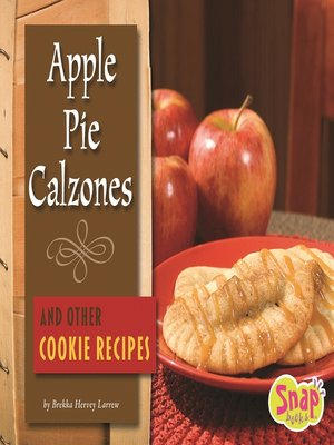 cover image of Apple Pie Calzones and Other Cookie Recipes