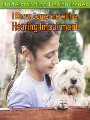 cover image of I Know Someone with a Hearing Impairment
