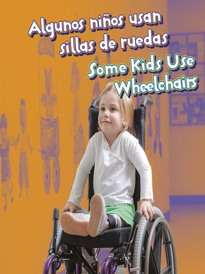 cover image of Algunos niños usan sillas de ruedas / Some Kids Use Wheelchairs