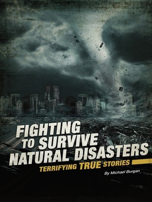 cover image of Fighting to Survive Natural Disasters