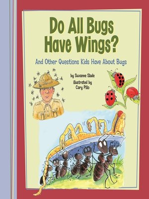 cover image of Do All Bugs Have Wings?