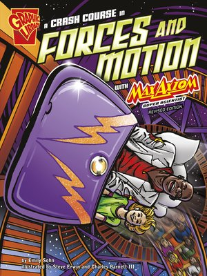 cover image of A Crash Course in Forces and Motion with Max Axiom, Super Scientist