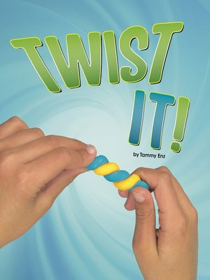 cover image of Twist It!