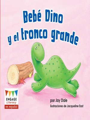 cover image of Bebé Dino y el tronco grande
