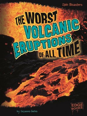 cover image of The Worst Volcanic Eruptions of All Time