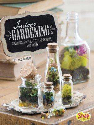 cover image of Indoor Gardening