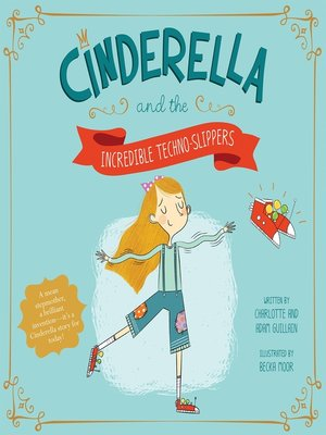 cover image of Cinderella and the Incredible Techno-Slippers